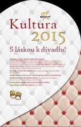 Kultura 2015 - S láskou k divadlu!