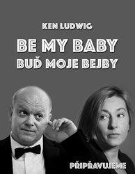 Novinka v Divadle Palace: BE MY BABY